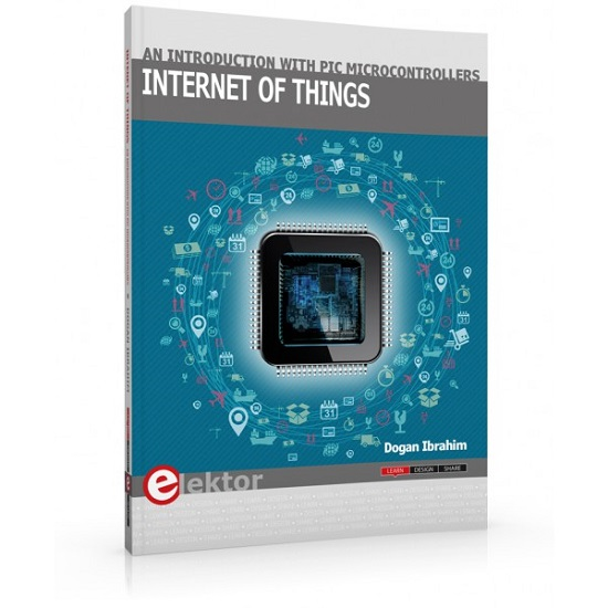 A New Book by the Academic Member of Near East University, Prof. Dr. Doğan İbrahim, Internet of Things (IoT)