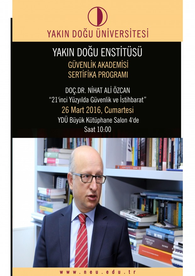 Onur Öymen, Nihat Ali Özcan and Ercan Çitlioğlu will make speeches on specific topics at Near East Institute
