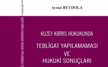 Kuzey Kıbrıs Hukukunda Tebligat Konusunda Bilimsel Çalışmaları İçeren Kitap YDÜ Yayınlarından Çıktı