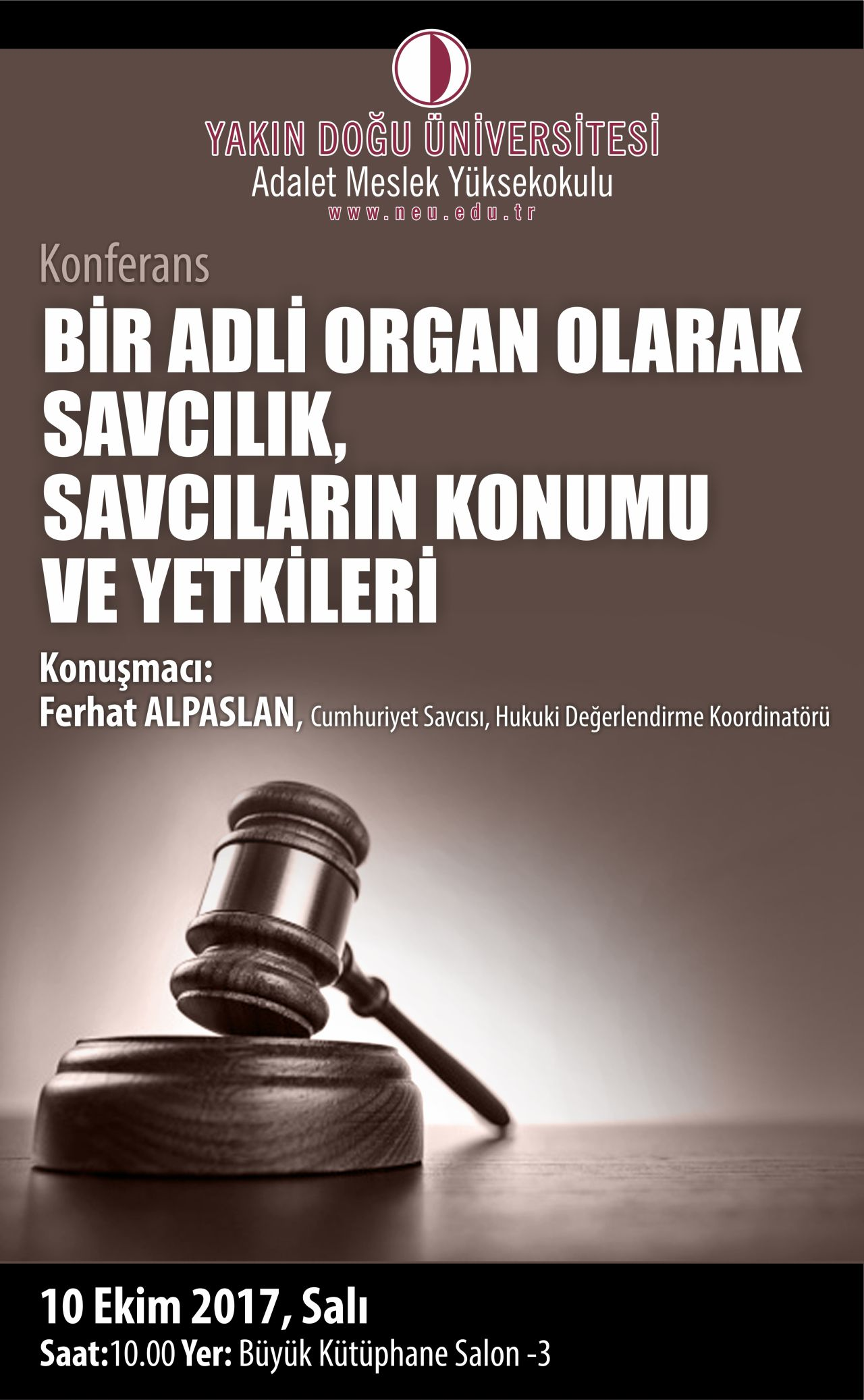 "Near East University, Vocational School of Justice is organizing a conference themed on ""Prosecution as a Forensic Organ, Position and Authorities of Prosecutors"""