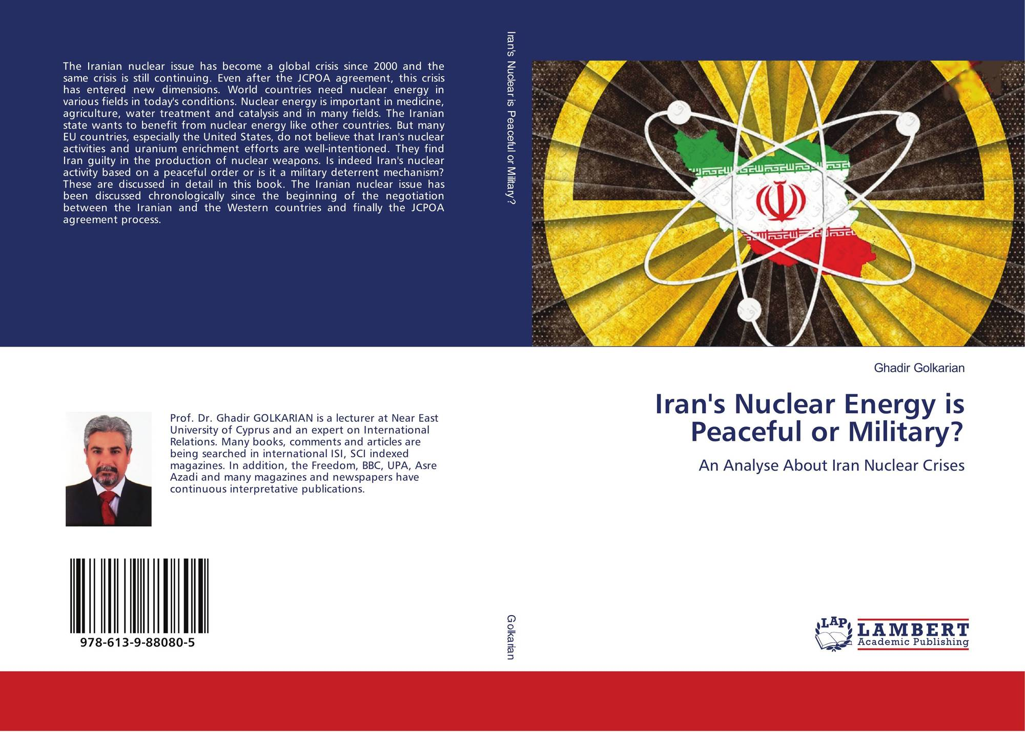 "Near East University Faculty Member Dr. Ghadir Golkarian's Book ""Iran's Nuclear Energy Is Peaceful or Military?"" on the Iranian Nuclear Crisis Process published"
