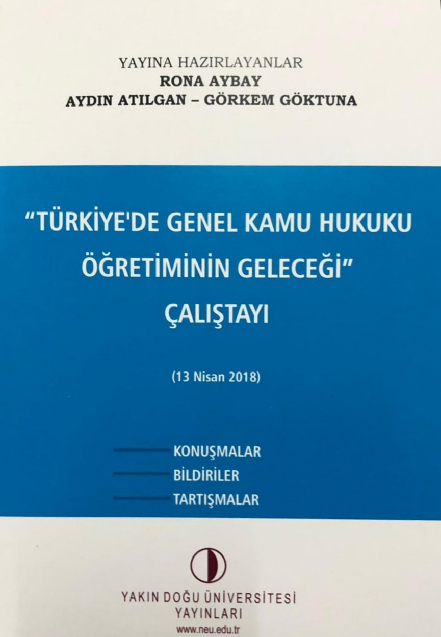 "A New Book for Lawyers… A book titled as ""The Future of General Public Law Education in Turkey"" has been published by Near East University"
